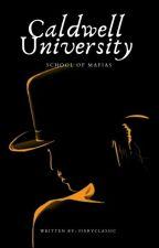 Caldwell University: School of Mafia's  by Classic1994