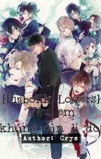 [Diabolik Lovers] Yêu Em Không Cần Lý Do! by Capri_Aki_Luna