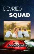 Devries Squad [Completed] by jennifervctria