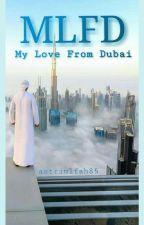 My Love from Dubai by astriulfah85
