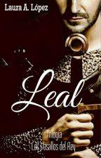 Leal [Trilogía Los Vasallos Del Rey] [2019] by lauraadriana22