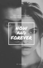 Now and forever (Harry Styles Fanfiction) by Aeeda1D