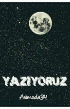 YAZIYORUZ by Asimoda34