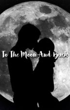 To the moon and back:/ {Completed} by EdenRedding