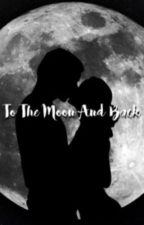 To the moon and back:/ {Completed} by _ImNotObsessed_