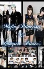 Mafia Princesses Vs. Gangster Prince's by LuElla20
