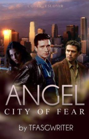 Angel - City of Fear by TFALokiwriter