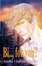 Bi... for you? by Lilylelfe