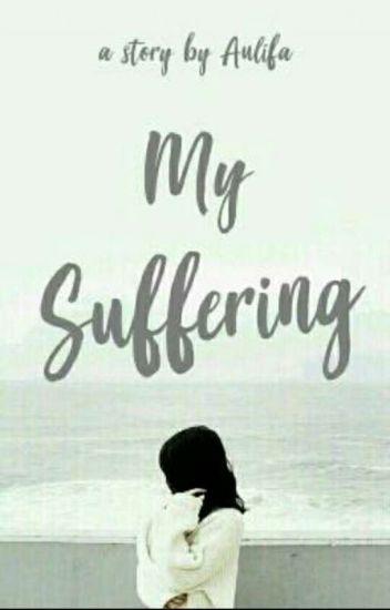 My Suffering
