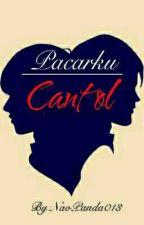 Pacarku Cantol by NaoPanda013