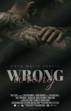 Wrong • Z.M. • ×Em Breve× by harry__happy