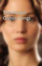 The Hunger Games: Songs by Katniss_3verdeen