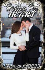 Healing Her Heart ✓ by dreamer2233