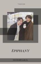 Epiphany  || Taekook || by vkookisreal69lol