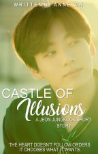 Castle of Illusions | JJK Short Story [COMPLETED] by anne_dn