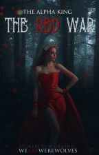 The Alpha King. The Red War.[MOMENTANEAMENTE SOSPESO]  by WeAreWerewolves