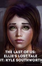 The Last Of Us: Ellies Lost Tale by Extr3m3_KJS