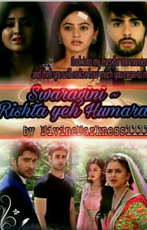 Swaragini ~ Ristha Yeh Humara  by DivineDarkness1111