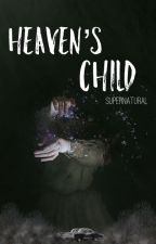 Heaven's Child ≫ SPN by khalboyking