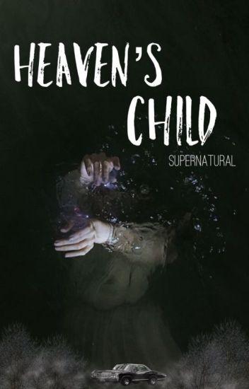 Heaven's Child ≫ SPN