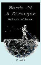 Words of a Stranger by xestranger