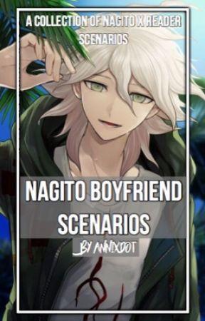 Nagito Boyfriend Scenarios (Nagito x Reader) - When He's