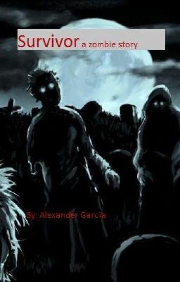 suvivor a zombie story {incomplete}