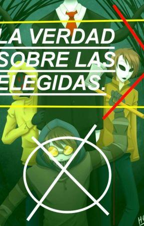 LA VERDAD SOBRE LAS ELEGIDAS (IMPORTANTE LEER) by Eternal_Melody_2