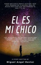 El Es Mi Chico by MiguelZM15