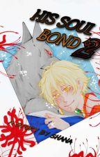HIS SOUL BOND 2 by Smaidon
