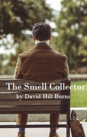 The Smell Collector by DavidHillBurns