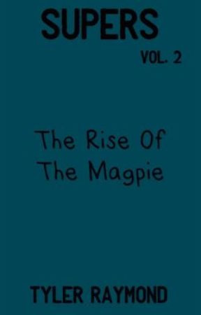 Supers Vol. 2 - The Rise Of The Magpie (ongoing) by TGR20-16