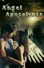 Angel Apocalypse by MissWolf02