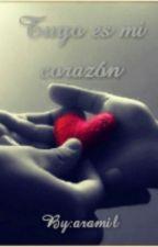 Tuyo es mi corazón by aramil