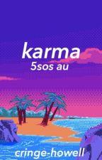 karma → 5sos au by cringe-howell