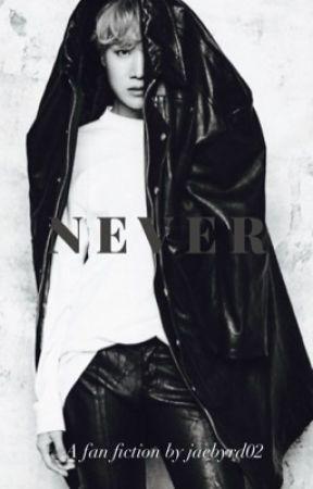 Never by jaebyrd02