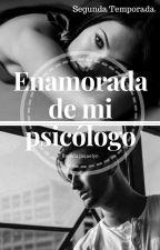 Enamorada de mi psicólogo (Segunda Temporada) by BrendaJaquelyn