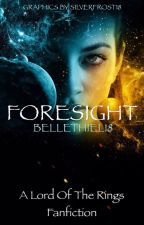 Foresight by Bellethiel18