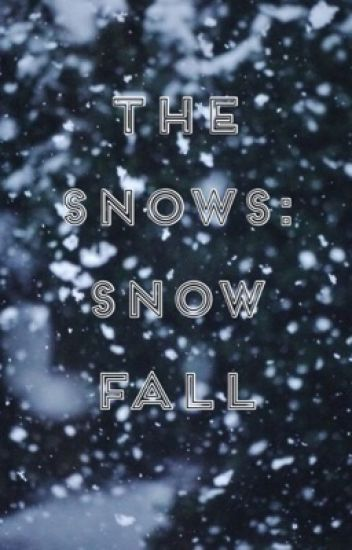 The Snows: Snow Fall (The Hunger Games Fanfiction)