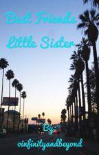 Best Friends Little Sister (a og magcon fan fic) by oinfinityandbeyond