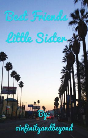 Best Friends Little Sister (a og magcon fan fic) by oinfinityandbeyond