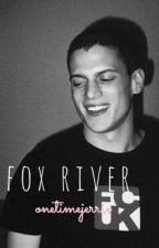 Fox River //michael scofield by onetimejerrie