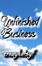 Unfinished Business by crazykotsyf