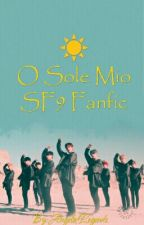 O Sole Mio || SF9 Fanfic by AngelofLegends