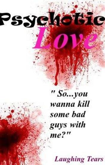 Psychotic Love
