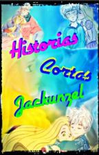 Historias cortas jackunzel!! by jackunzel123233
