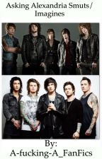 Asking Alexandria Imagines/Smuts by A-fucking-A_FanFics