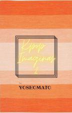 •Imaginas Kpop 2• by Yoshomato