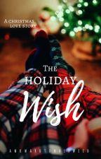 The Holiday Wish by awkward_tumbleweed