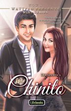 My Chinito (Published by Lifebooks/ Sept. 14-18 on TV5 Wattpad Presents) by Dominotrix